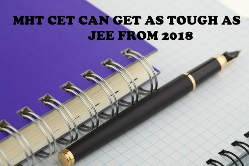 MHT CET can Get as Tough as JEE from 2018