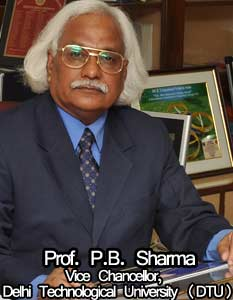 Prof. P.B. Sharma Vice Chancellor, Delhi Technological University (DTU)