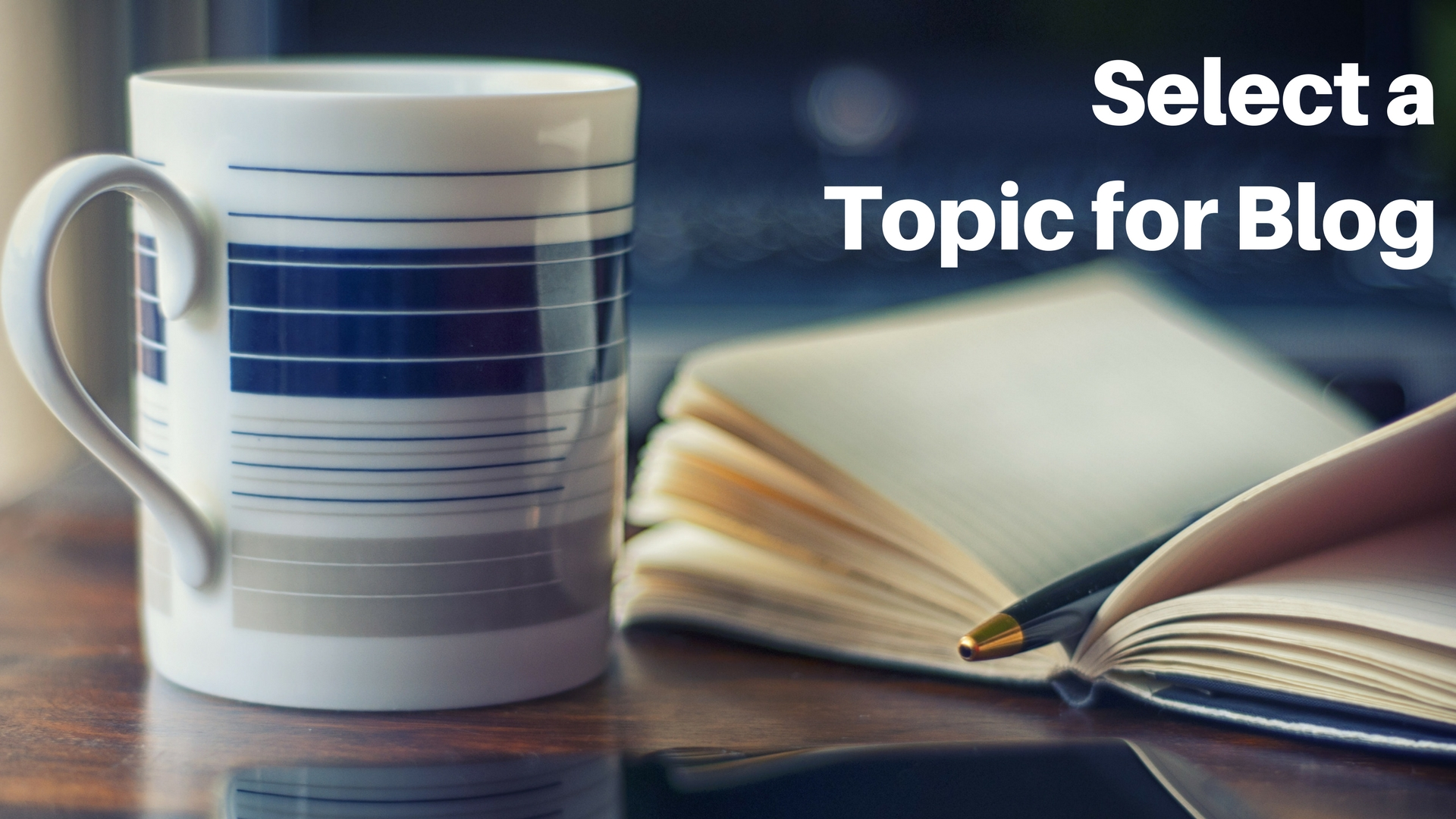 Select a topic for your blog