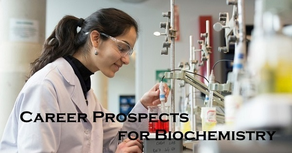 Biochemistry Careers: Courses, Colleges, Jobs, Salary