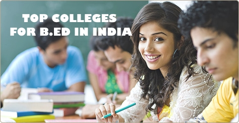 Top colleges for B.Ed in India