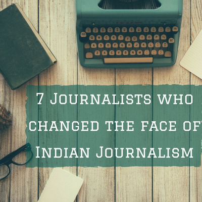 7 journalists who changed the face of Indian journalism